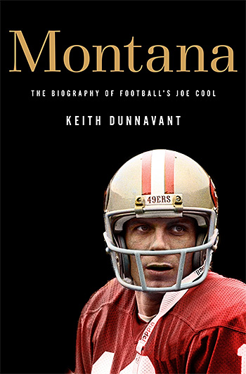 Montana: The Biography of Football's Joe Cool at werd.com