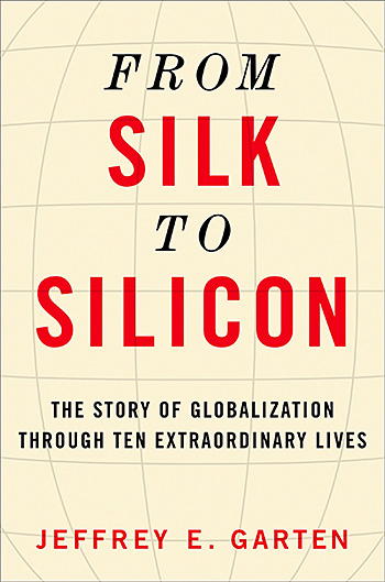 From Silk to Silicon: The Story of Globalization Through Ten Extraordinary Lives at werd.com