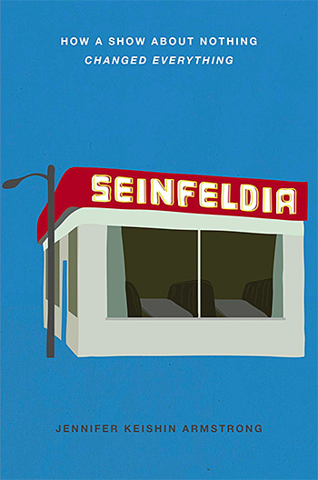 Seinfeldia: How a Show About Nothing Changed Everything at werd.com
