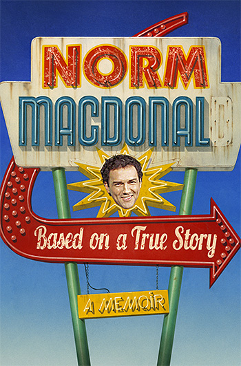 Based on a True Story: A Memoir by Norm MacDonald at werd.com