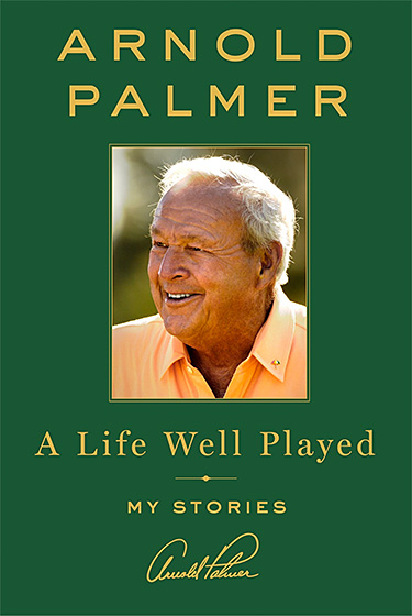 A Life Well Played: My Stories by Arnold Palmer at werd.com