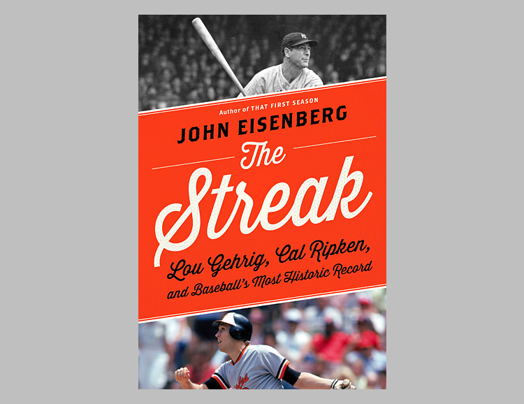 The Streak: Lou Gehrig, Cal Ripken Jr., and Baseball's Most Historic Record at werd.com