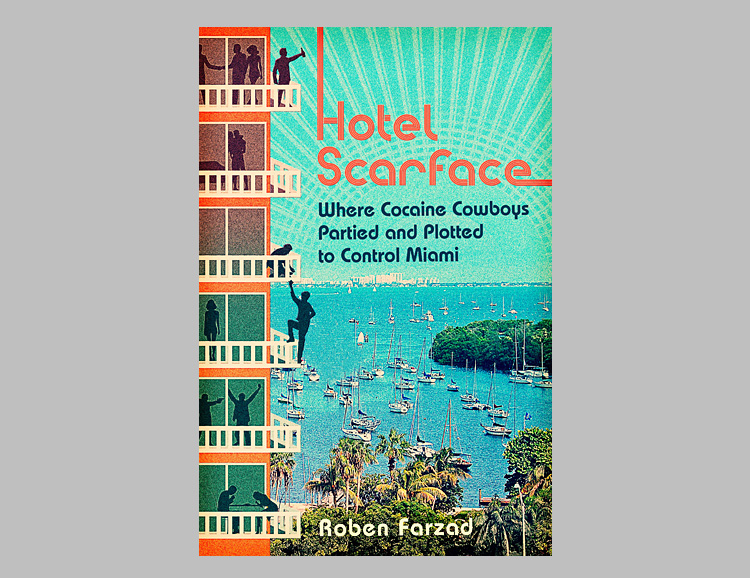 Hotel Scarface: Where Cocaine Cowboys Partied and Plotted to Control Miami at werd.com