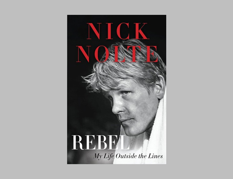 Nick Nolte Pens Memoir, <i>Rebel: My Life Outside the Lines</i> at werd.com