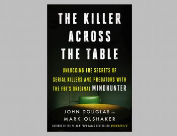 The Killer Across the Table: Unlocking the Secrets of Serial Killers and Predators