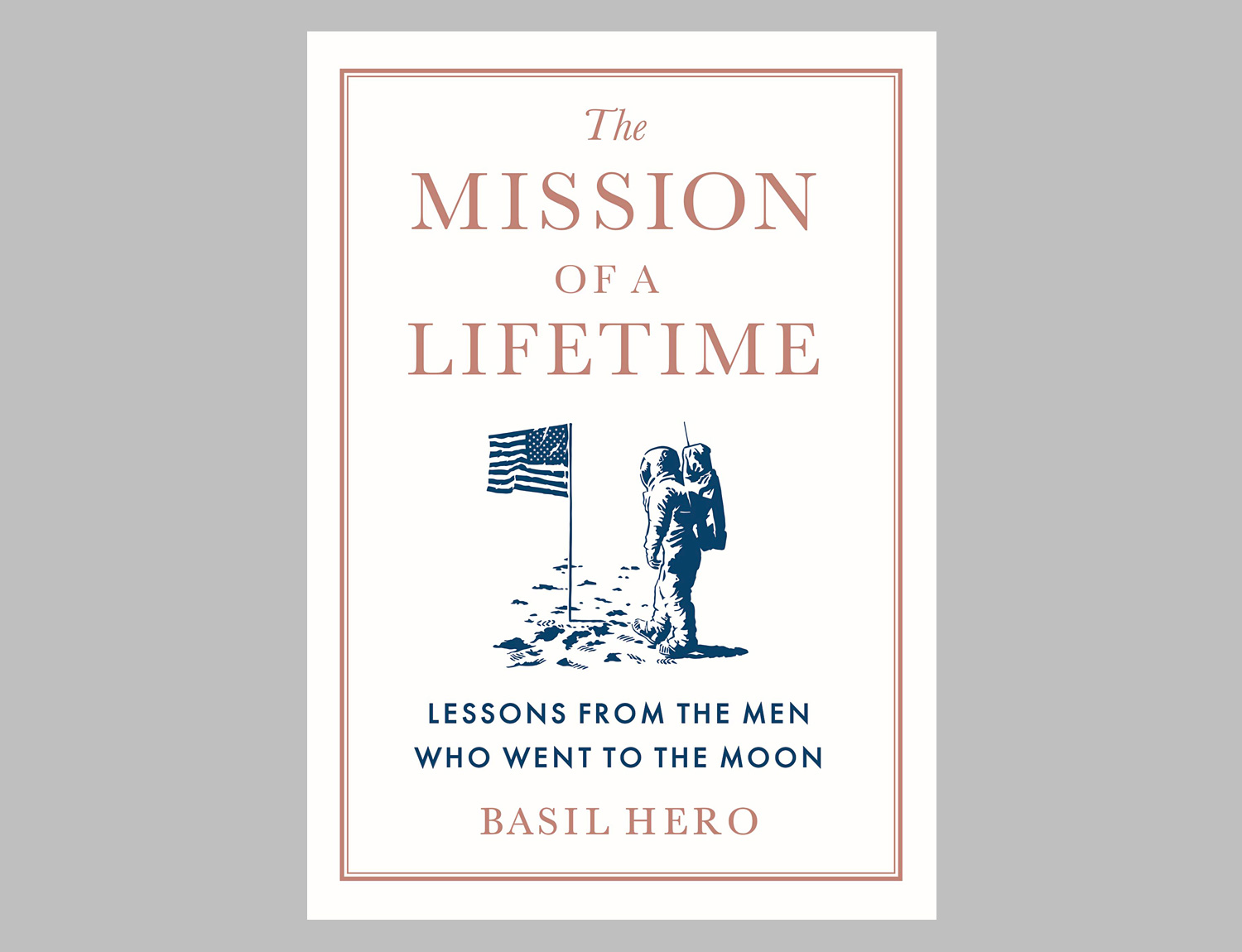 The Mission of a Lifetime: Lessons from the Men Who Went to the Moon at werd.com