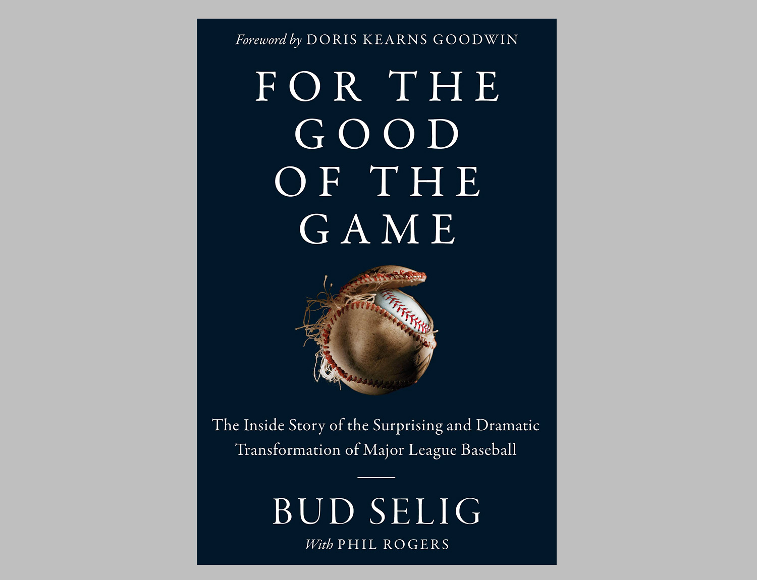For the Good of the Game: The Inside Story of the Surprising and Dramatic Transformation of MLB at werd.com