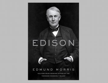 Thomas Edison Finally Gets the Biography He Deserves