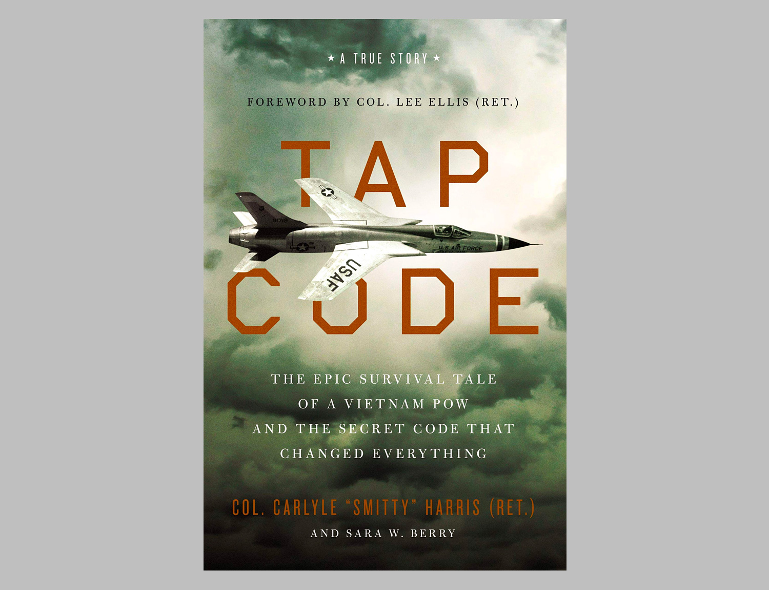 Tap Code: The Epic Survival Tale of a Vietnam POW and the Secret Code That Changed Everything at werd.com