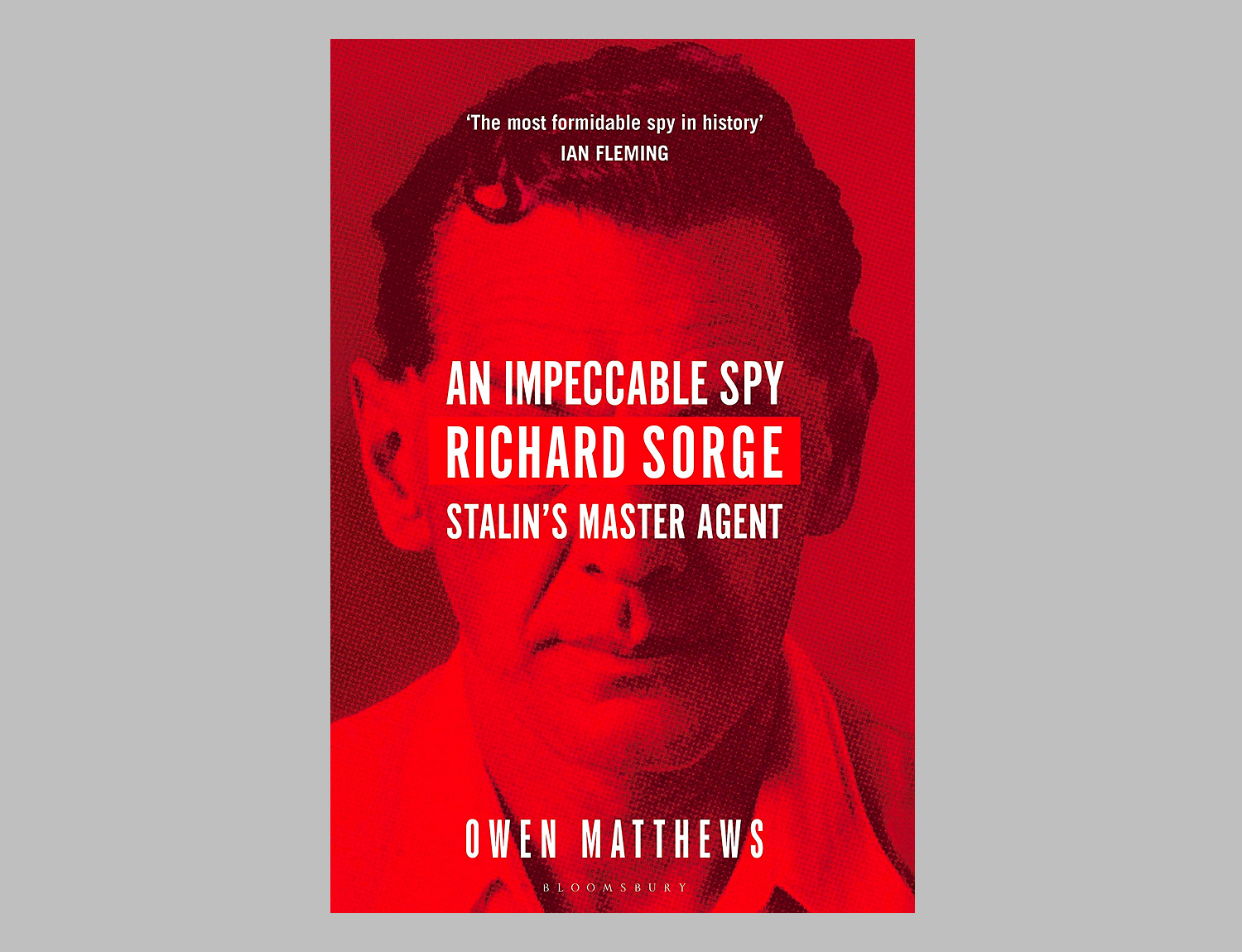 An Impeccable Spy: Richard Sorge, Stalin's Master Agent at werd.com