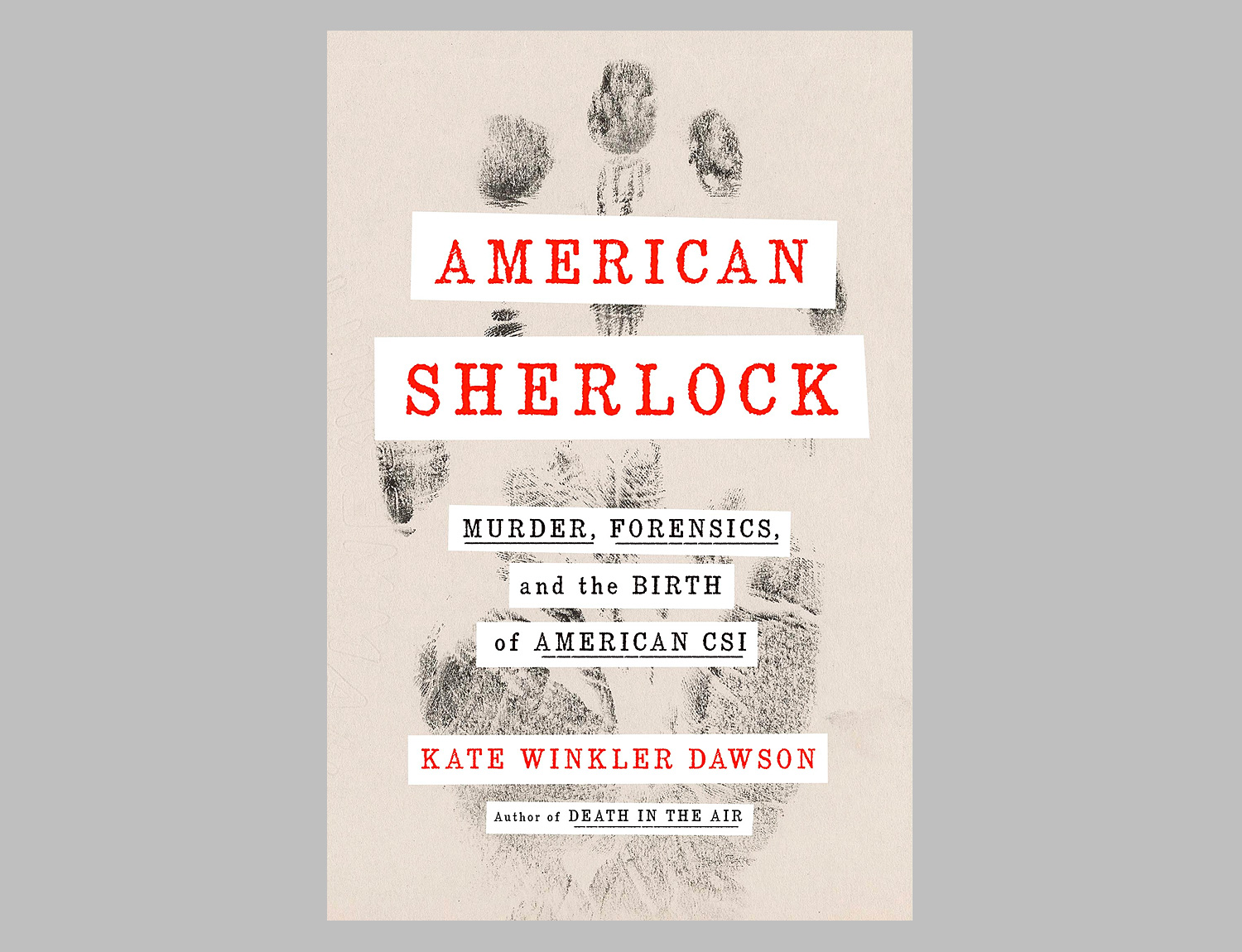 American Sherlock: Murder, Forensics, and the Birth of American CSI at werd.com