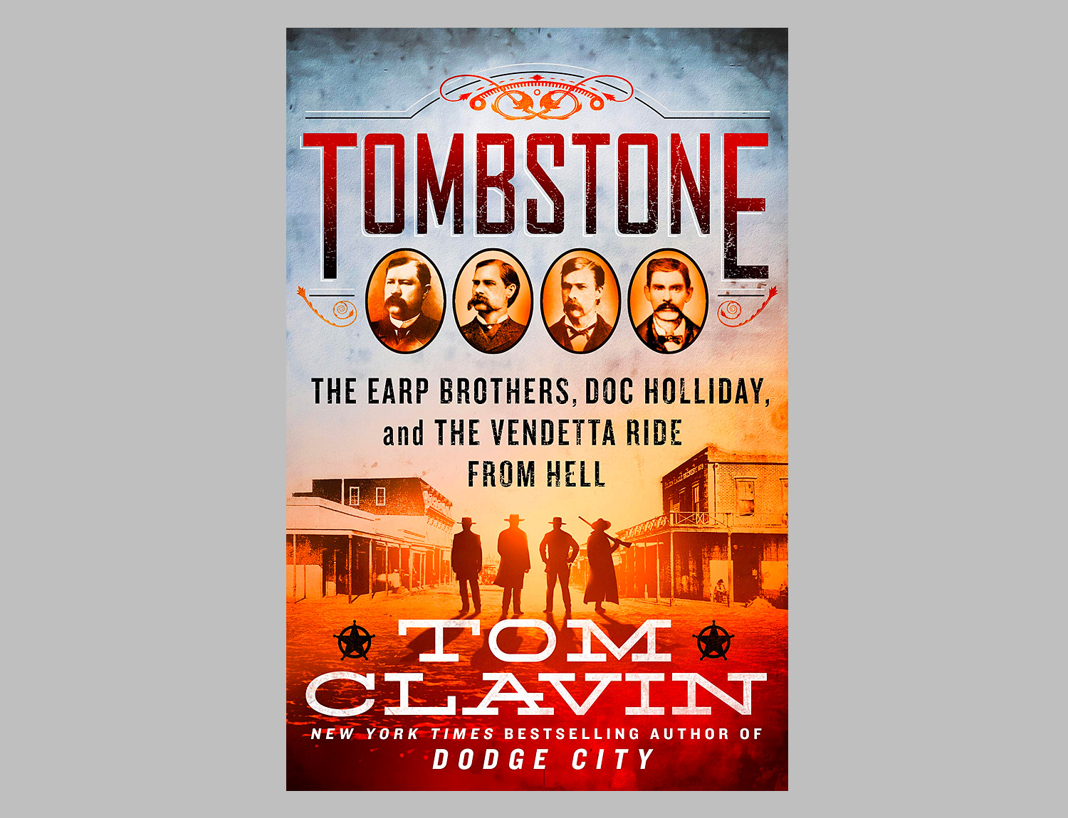 Tombstone: The Earp Brothers, Doc Holliday, and the Vendetta Ride from Hell at werd.com