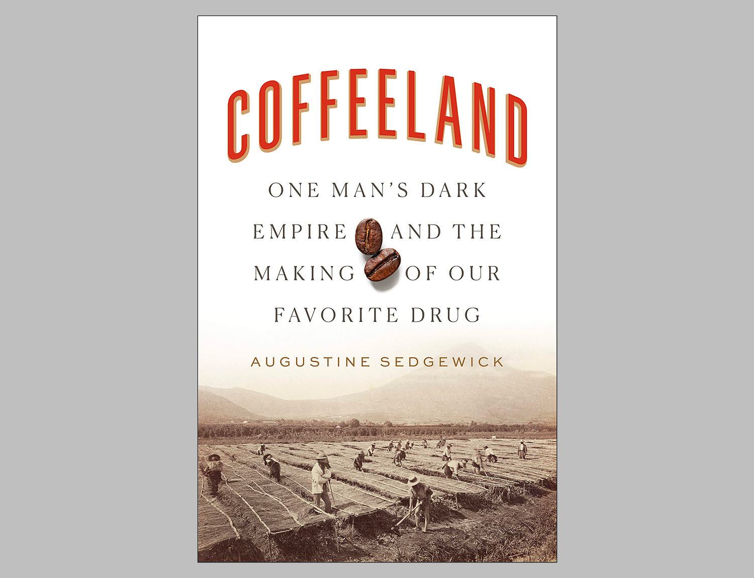 Coffeeland: One Man's Dark Empire and the Making of Our Favorite Drug at werd.com