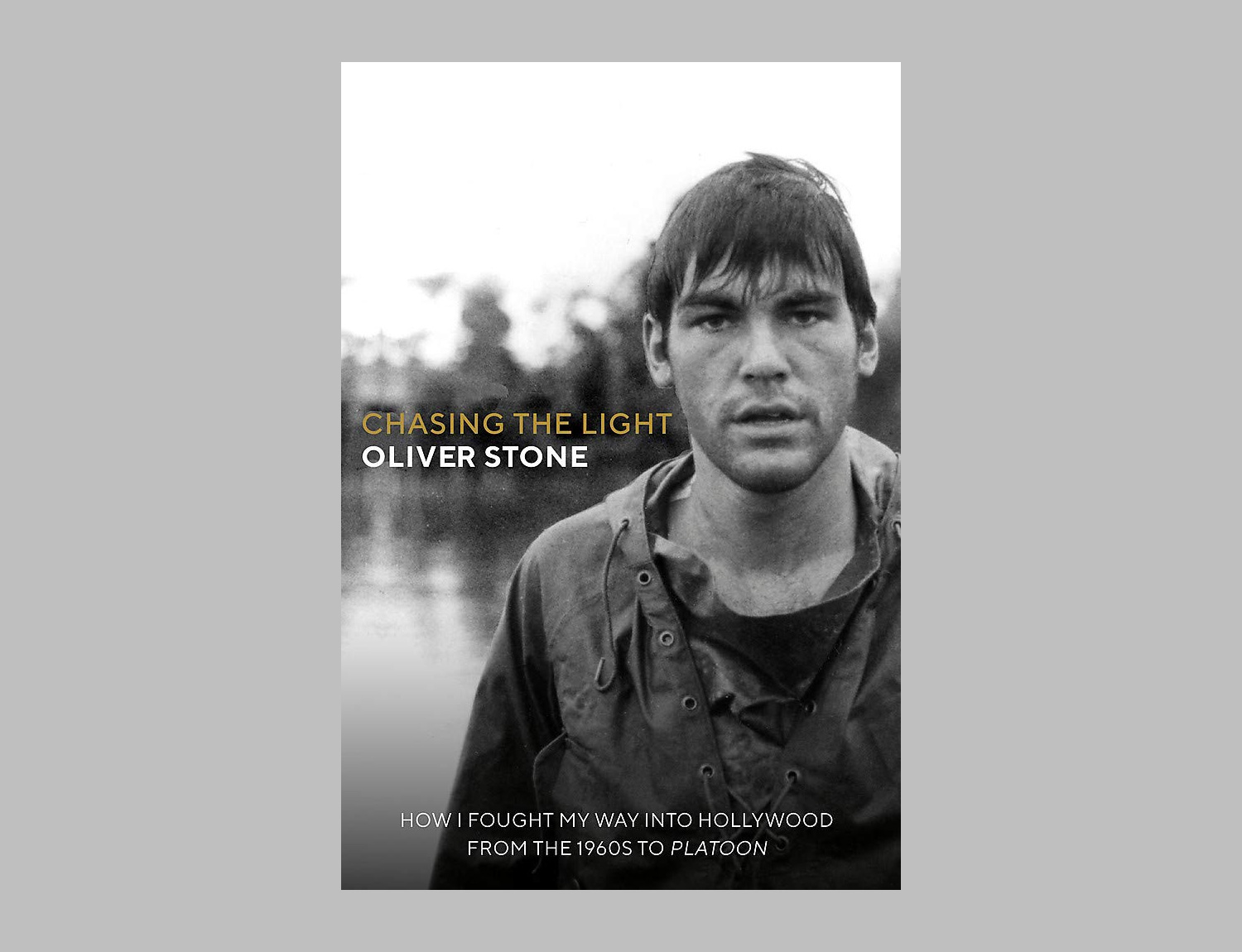 Oliver Stone Pens Movie Memoir: Chasing The Light at werd.com