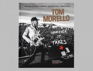 Whatever It Takes: Tom Morello Biography