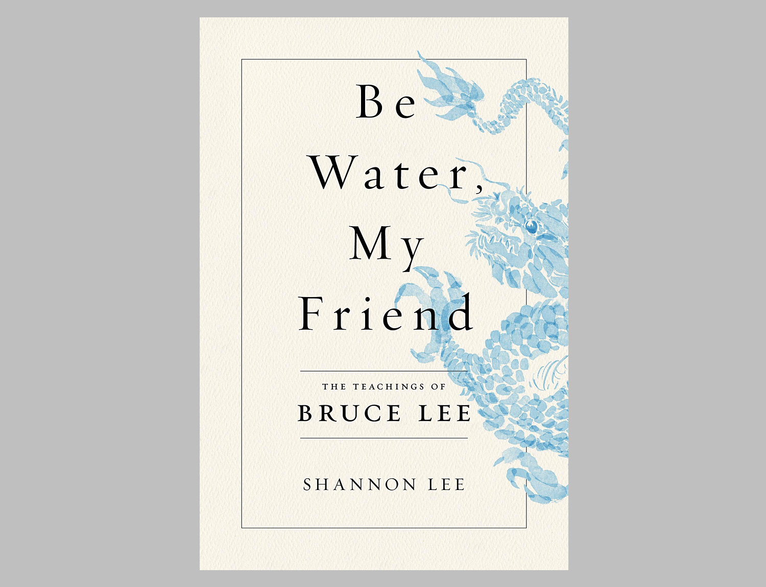 Be Water, My Friend: The Teachings of Bruce Lee at werd.com