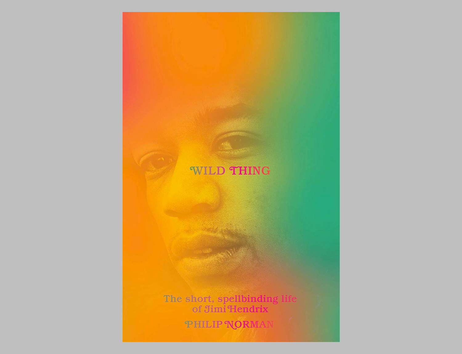 Wild Thing: The Short, Spellbinding Life of Jimi Hendrix at werd.com