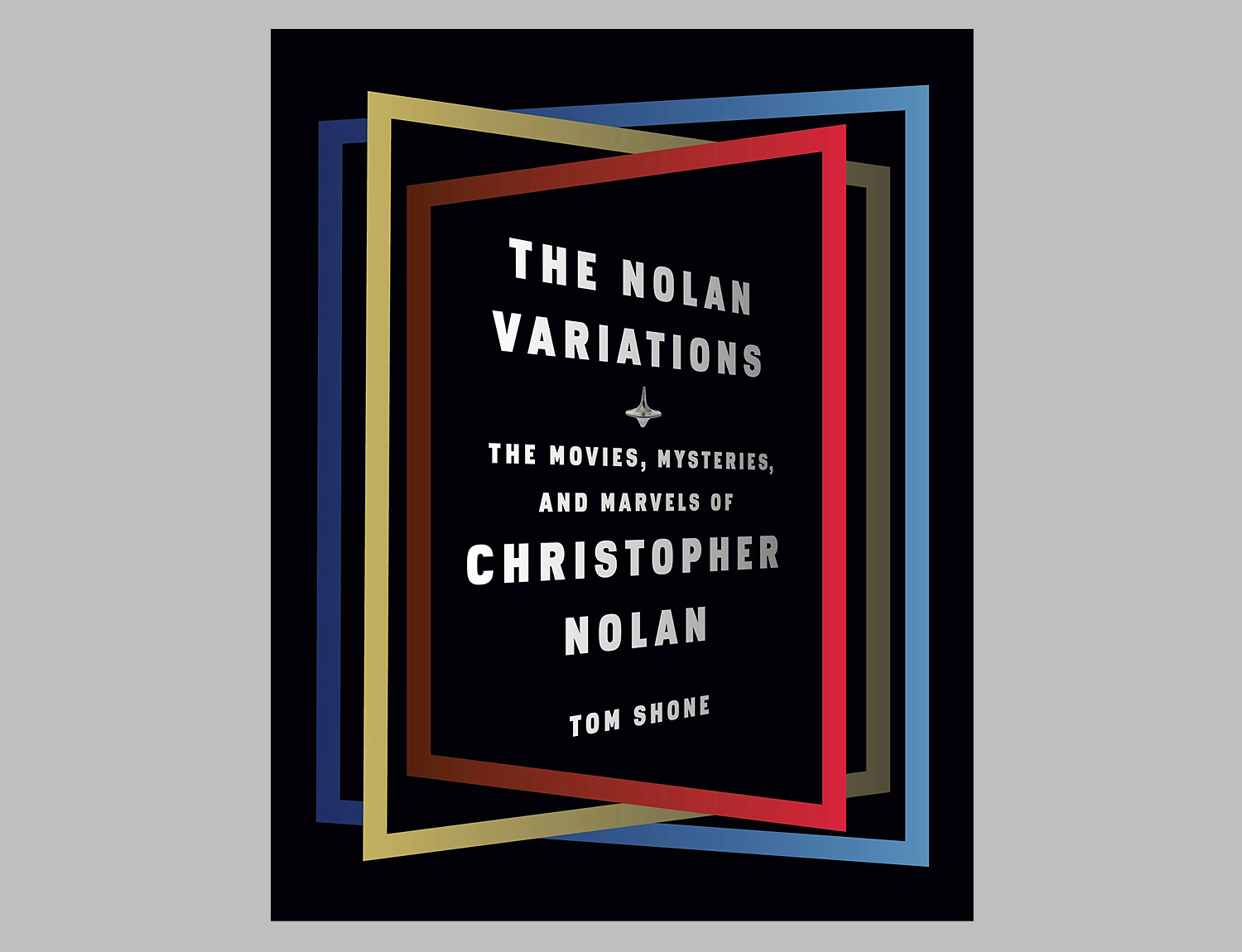 The Nolan Variations: The Movies, Mysteries, and Marvels of Christopher Nolan at werd.com