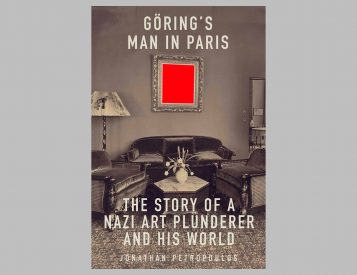 Goering's Man in Paris: The Story of a Nazi Art Plunderer and His World