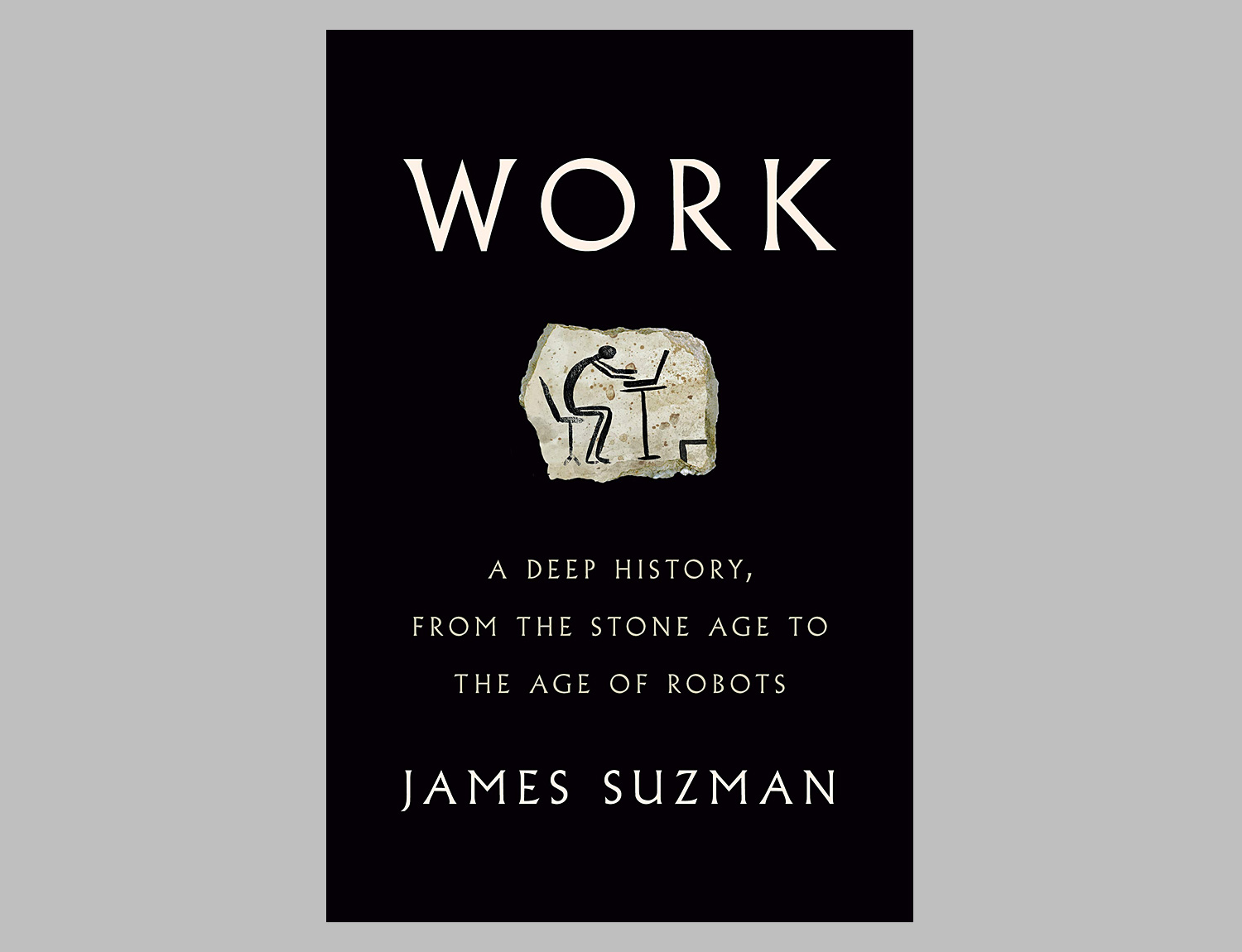 Work: A Deep History, from the Stone Age to the Age of Robots at werd.com