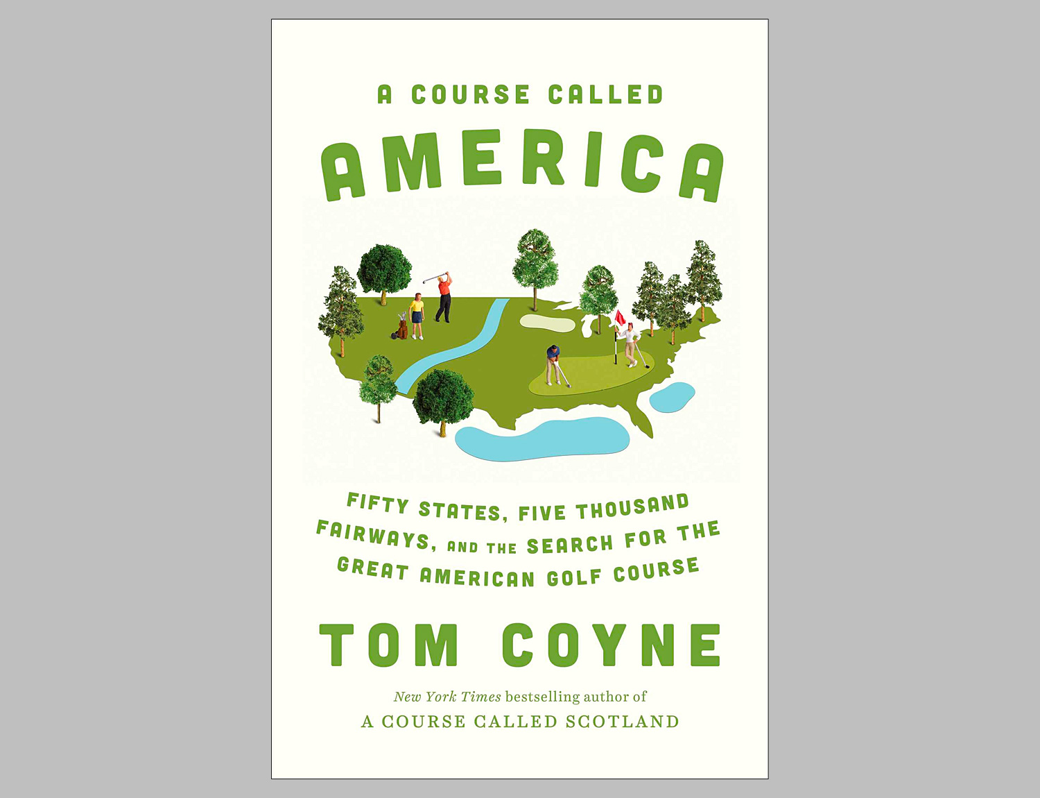 A Course Called America: Fifty States, Five Thousand Fairways, and the Search for the Great American Golf Course at werd.com