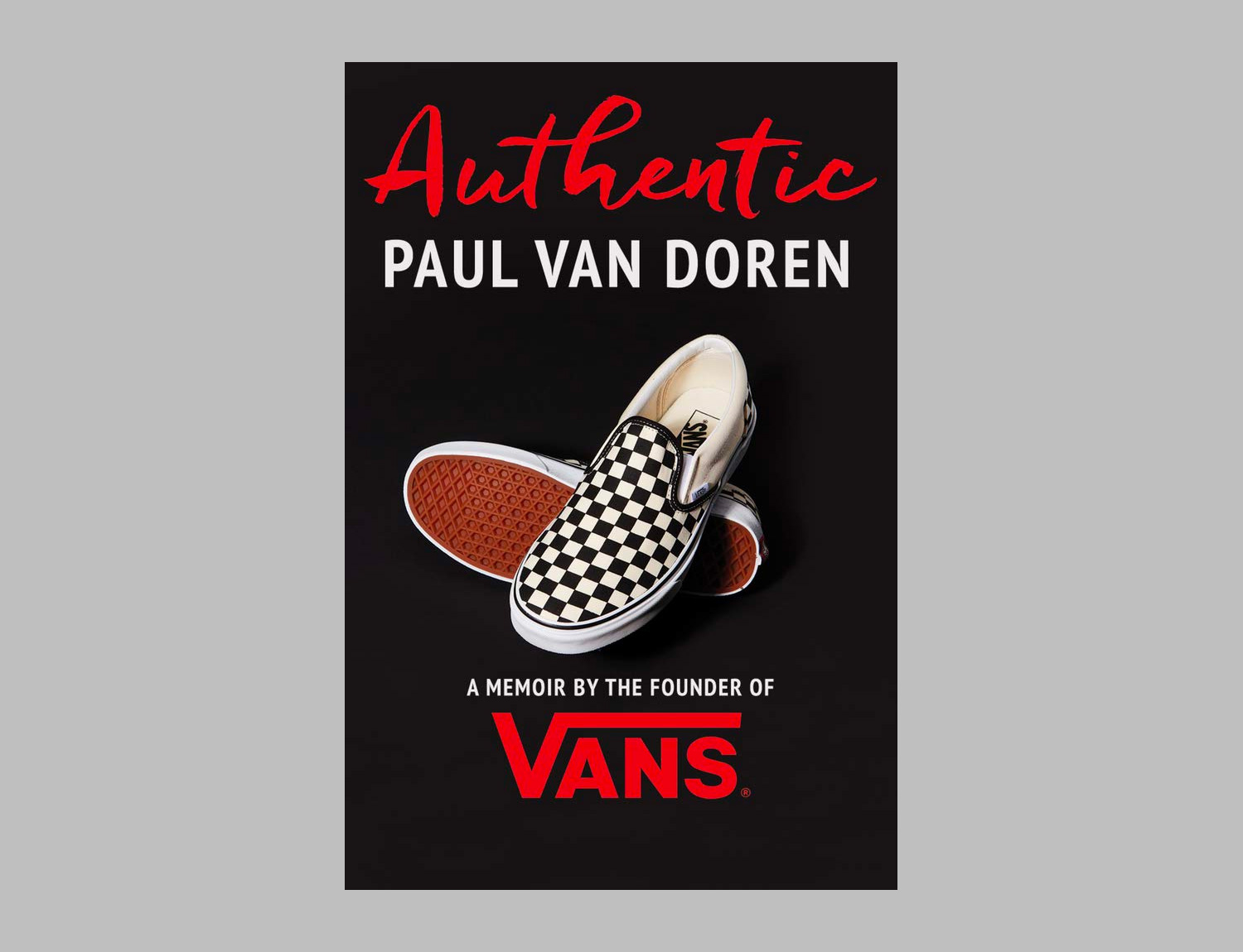 Authentic: A Memoir by the Founder of Vans at werd.com