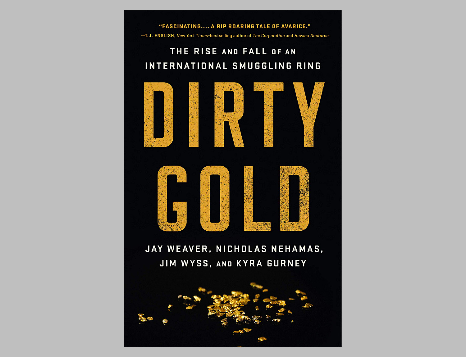 Dirty Gold: The Rise and Fall of an International Smuggling Ring at werd.com