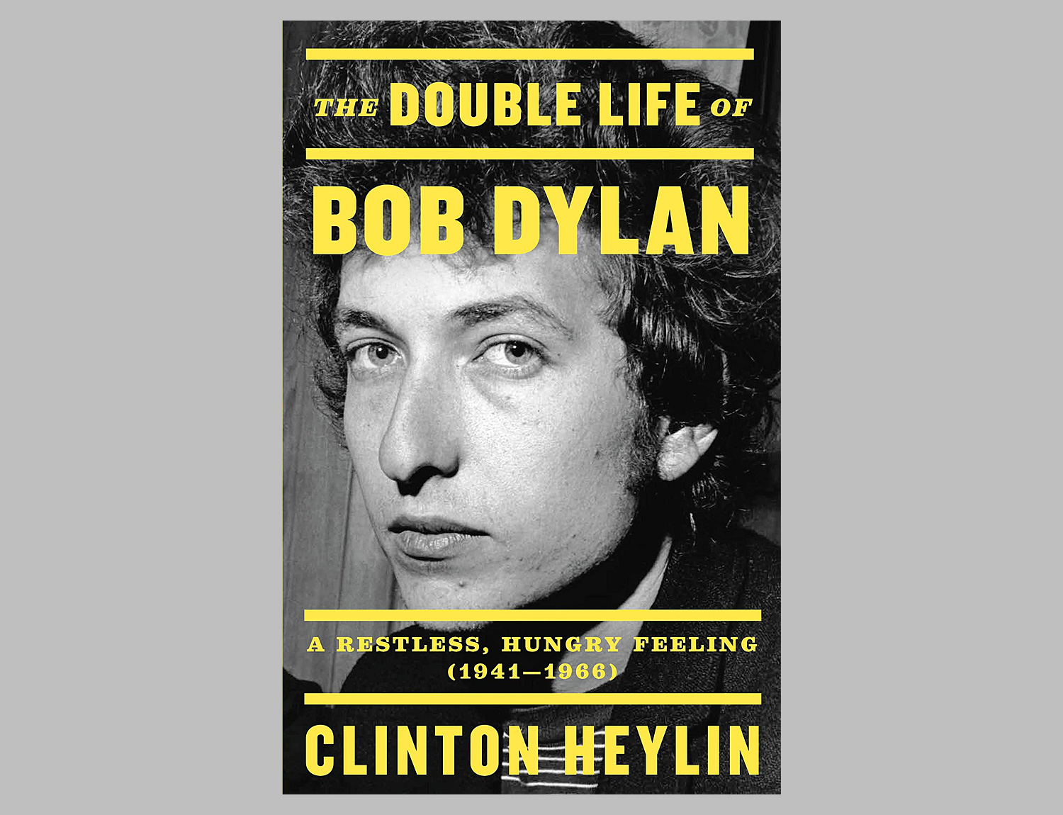 The Double Life of Bob Dylan: A Restless, Hungry Feeling, 1941-1966 at werd.com