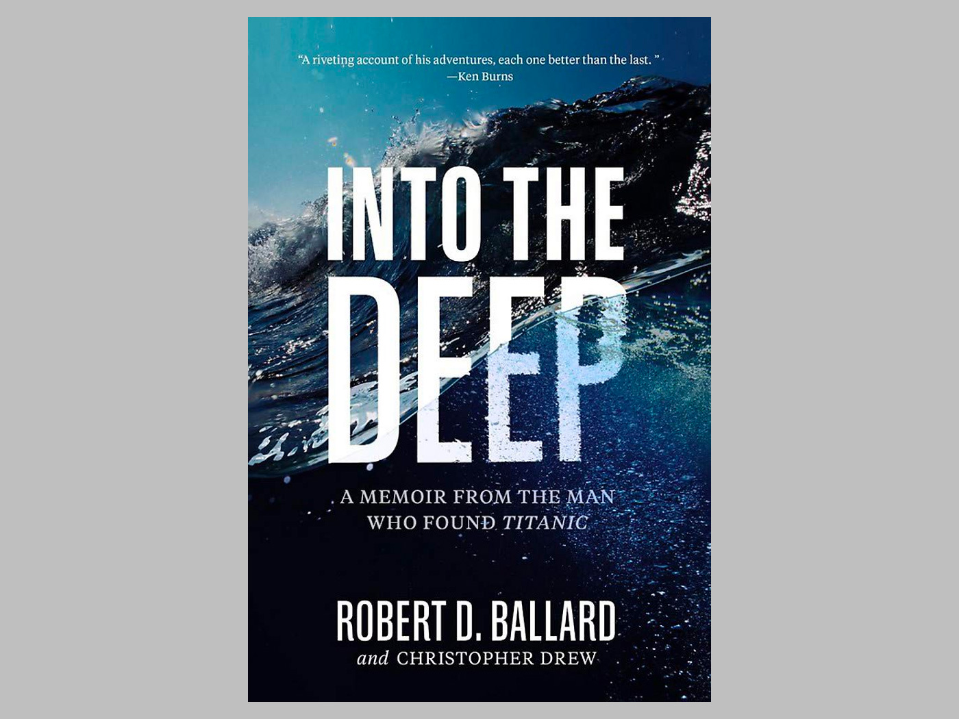 Into the Deep: A Memoir From the Man Who Found Titanic at werd.com