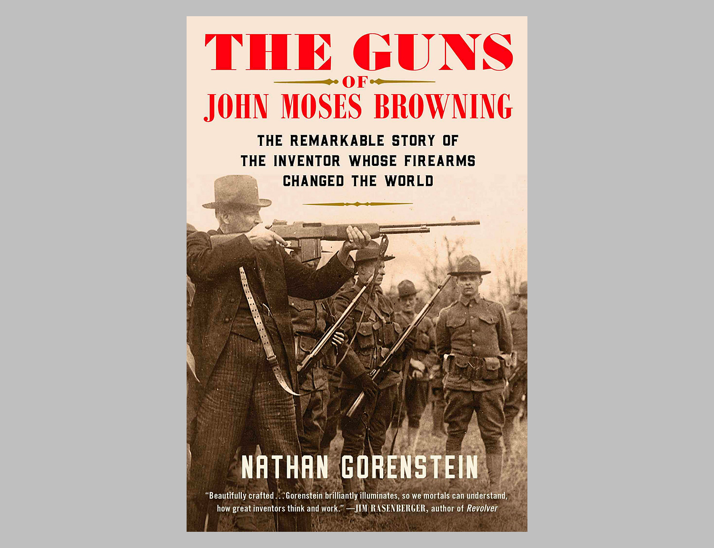 The Guns of John Moses Browning at werd.com