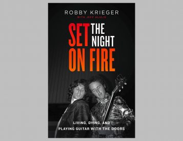 Set the Night on Fire: Living, Dying, and Playing Guitar With the Doors