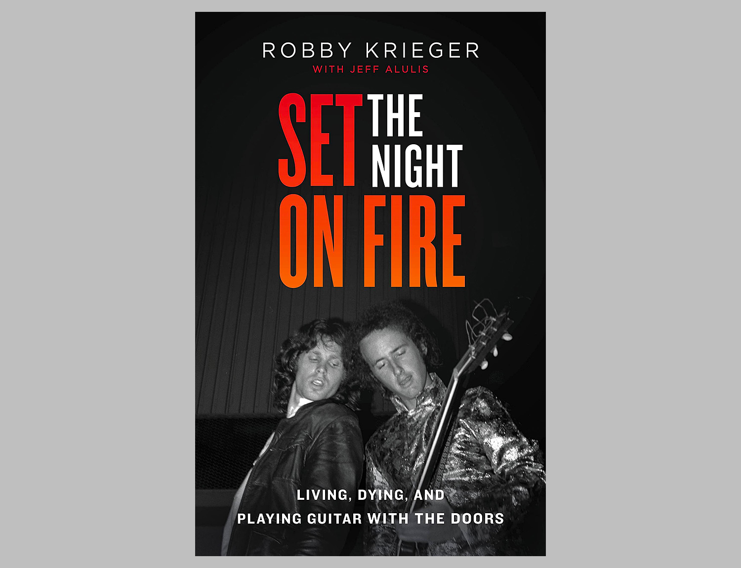Set the Night on Fire: Living, Dying, and Playing Guitar With the Doors at werd.com