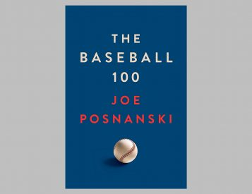 The Baseball 100 by Joe Posnanski