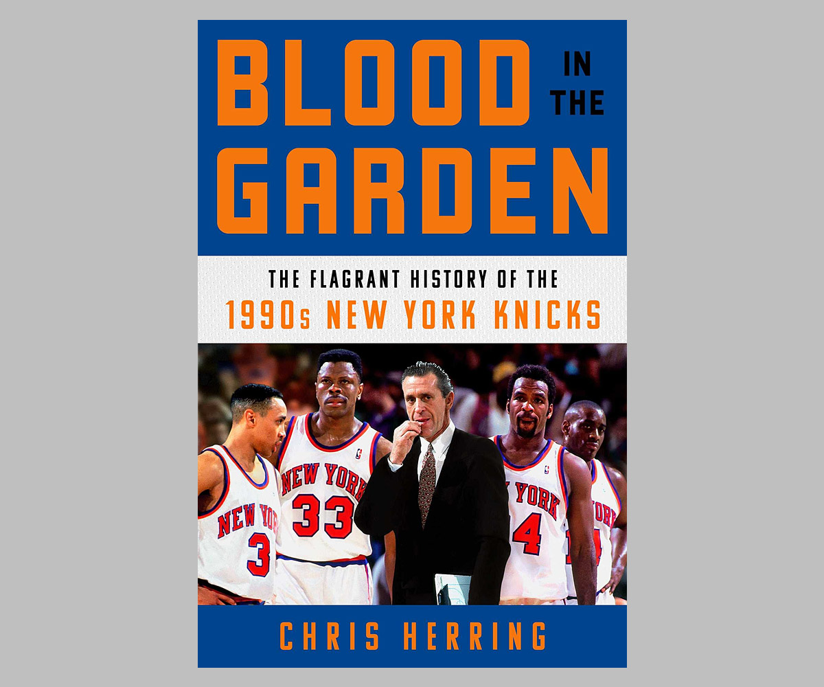 Blood in the Garden: The Flagrant History of the 1990s New York Knicks at werd.com